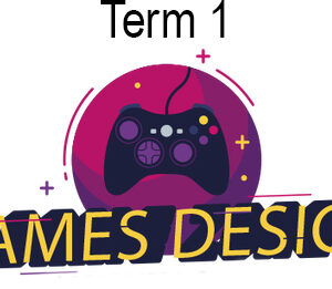 3D Games Design – Level 1 – Silver Term 1