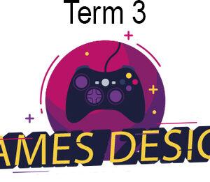 3D Games Design – Level 1 – Term 3